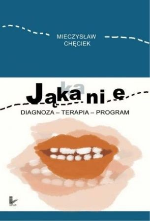 Jąkanie: diagnoza - terapia - program